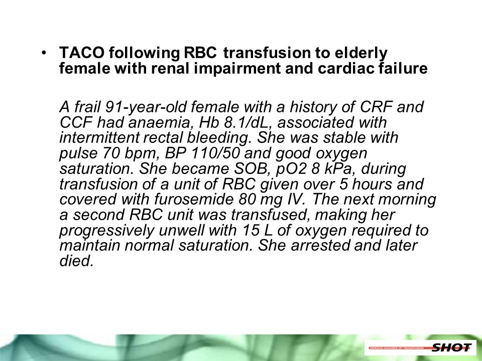 TACO following RBC transfusion to elderly female with renal impairment and cardiac failure