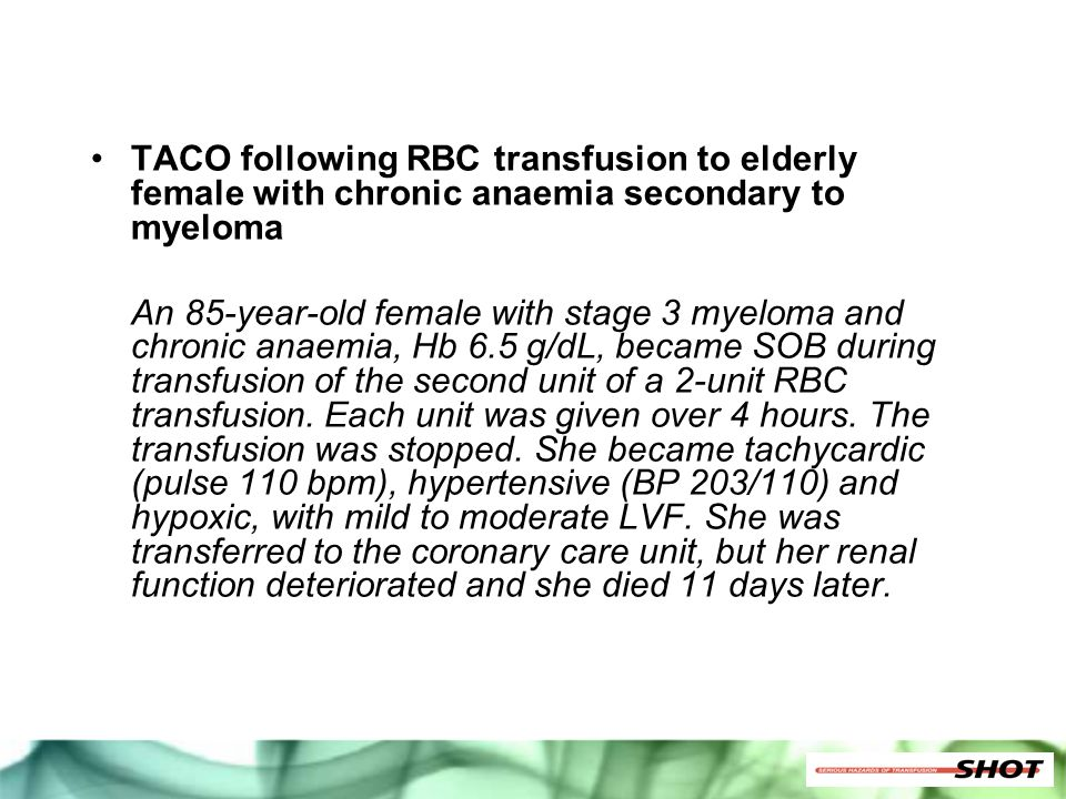 TACO following RBC transfusion to elderly female with chronic anaemia secondary to myeloma