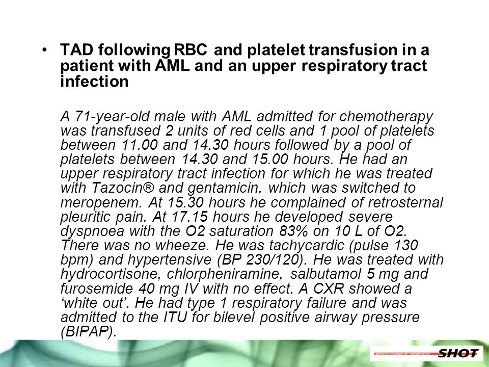 TAD following RBC and platelet transfusion in a patient with AML and an upper respiratory tract infection