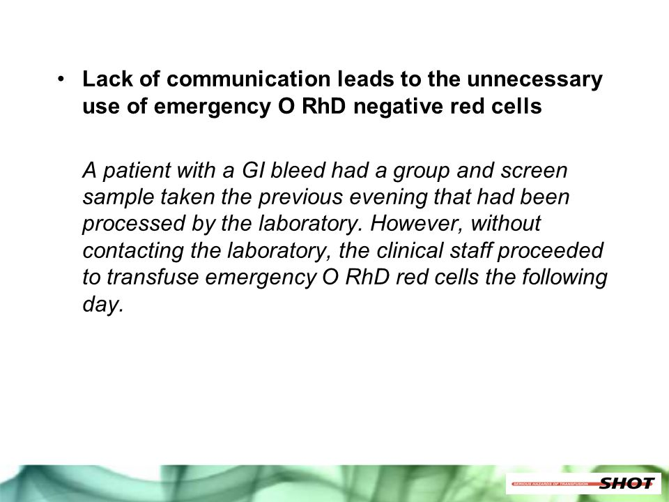 Lack of communication leads to the unnecessary use of emergency O RhD negative red cells