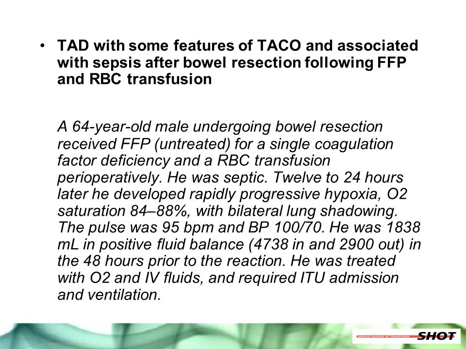 TAD with some features of TACO and associated with sepsis after bowel resection following FFP and RBC transfusion