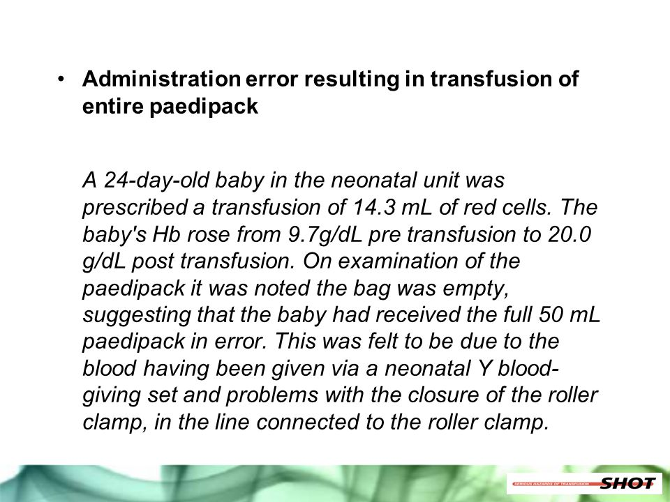 Administration error resulting in transfusion of entire paedipack