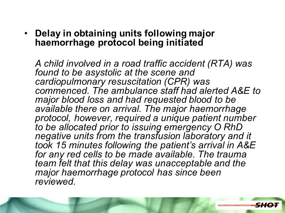 Delay in obtaining units following major haemorrhage protocol being initiated