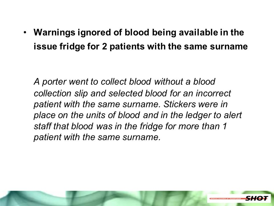 Warnings ignored of blood being available in the issue fridge for 2 patients with the same surname
