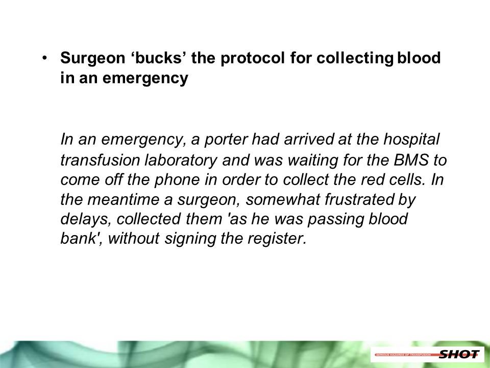 Surgeon 'bucks' the protocol for collecting blood in an emergency