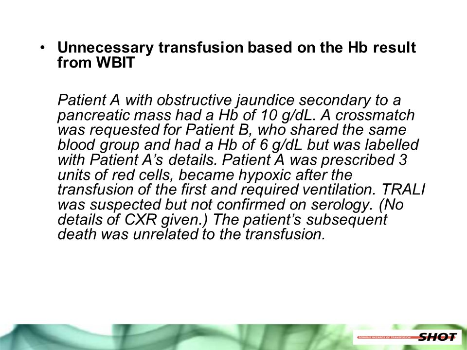 Unnecessary transfusion based on the Hb result from WBIT