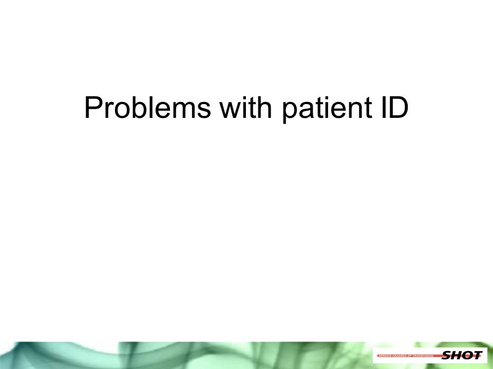 Problems with patient ID