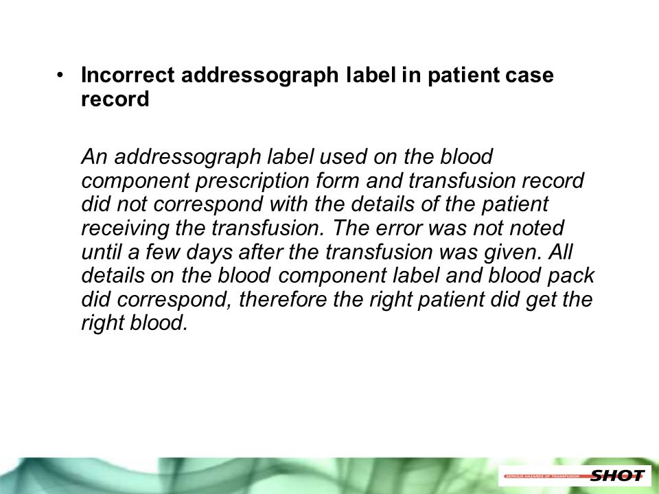 Incorrect addressograph label in patient case record