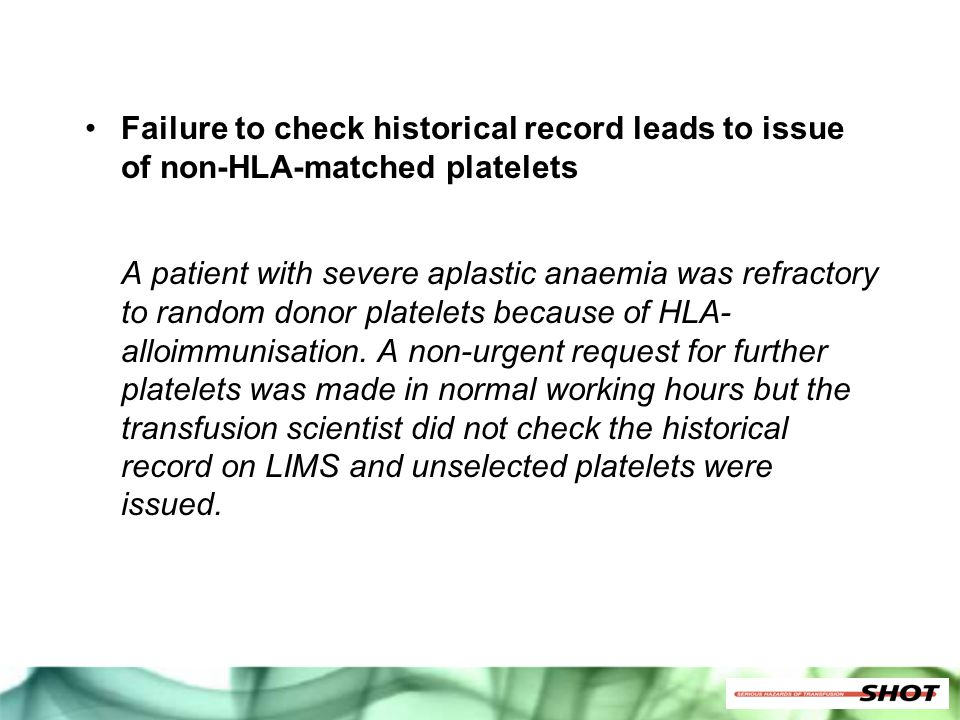 Failure to check historical record leads to issue of non-HLA-matched platelets