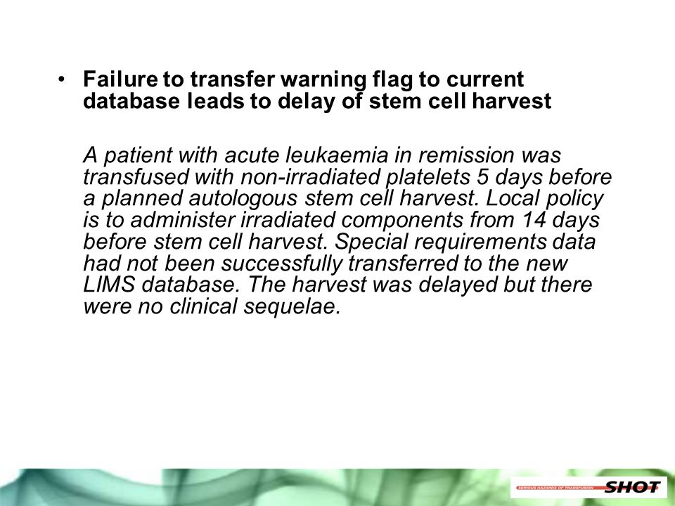 Failure to transfer warning flag to current database leads to delay of stem cell harvest