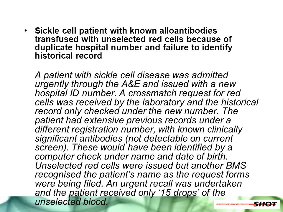 Sickle cell patient with known alloantibodies transfused with unselected red cells because of duplicate hospital number and failure to identify historical record
