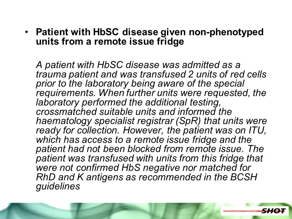 Patient with HbSC disease given non-phenotyped units from a remote issue fridge