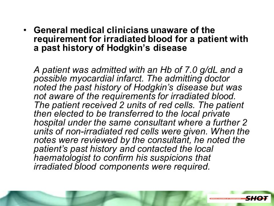 General medical clinicians unaware of the requirement for irradiated blood for a patient with a past history of Hodgkin's disease