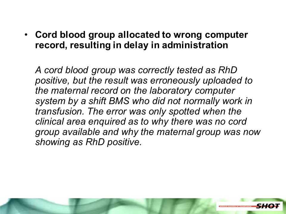 Cord blood group allocated to wrong computer record, resulting in delay in administration