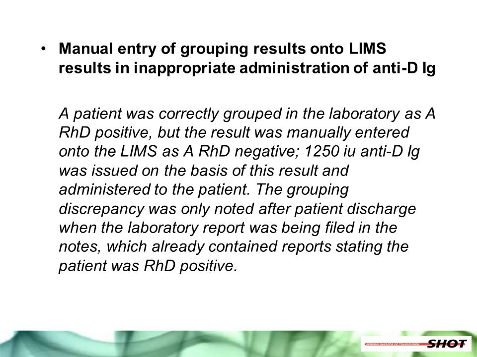 Manual entry of grouping results onto LIMS results in inappropriate administration of anti-D Ig
