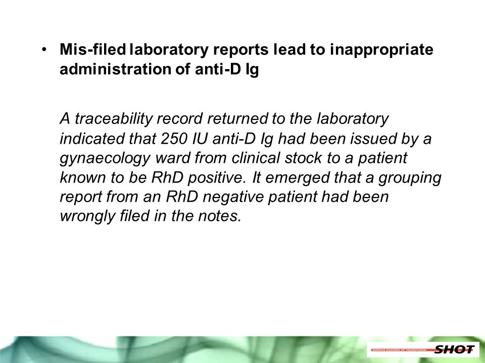 Mis-filed laboratory reports lead to inappropriate administration of anti-D Ig