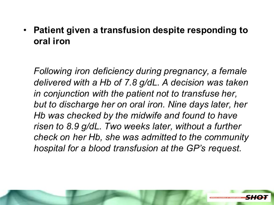 Patient given a transfusion despite responding to oral iron