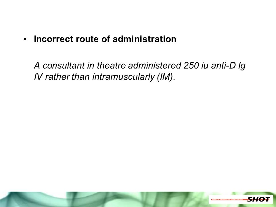 Incorrect route of administration