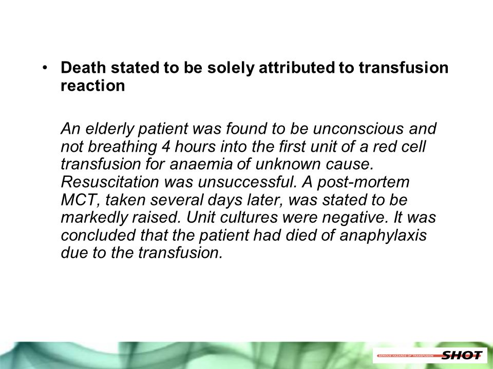 Death stated to be solely attributed to transfusion reaction