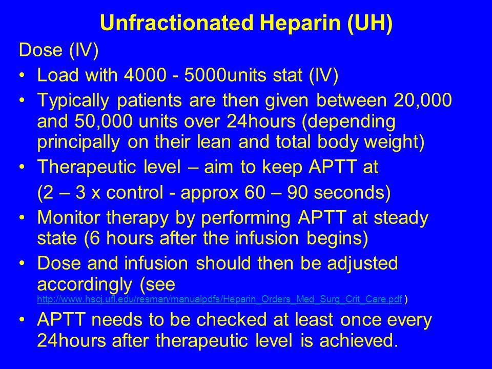 Unfractionated Heparin (UH)