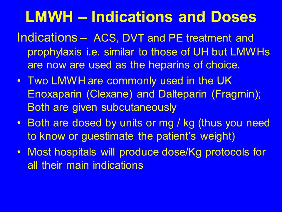 LMWH – Indications and Doses