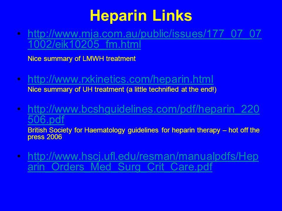 Heparin Links http://www.mja.com.au/public/issues/177_07_071002/eik10205_fm.html. Nice summary of LMWH treatment.