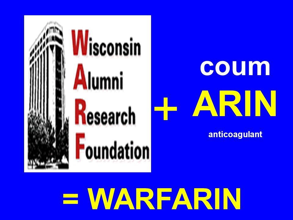 coumARIN anticoagulant + = WARFARIN