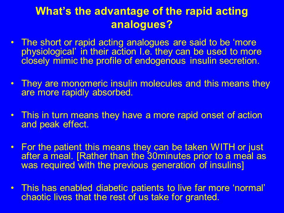 What's the advantage of the rapid acting analogues