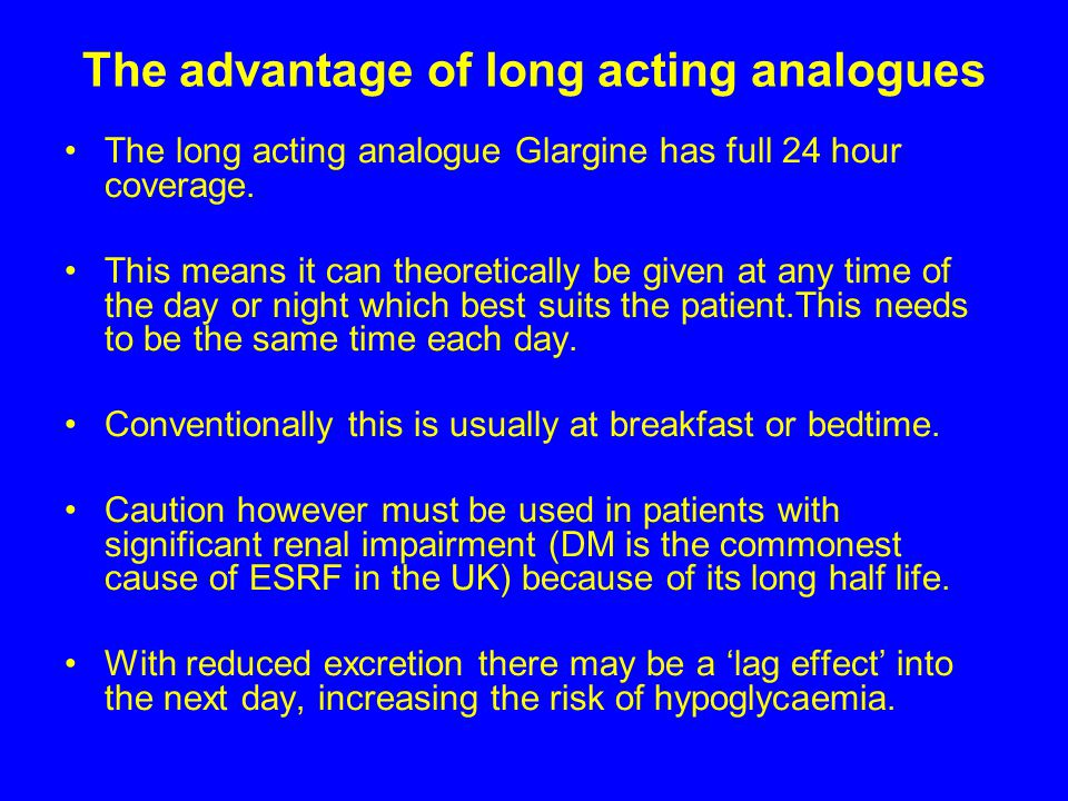 The advantage of long acting analogues
