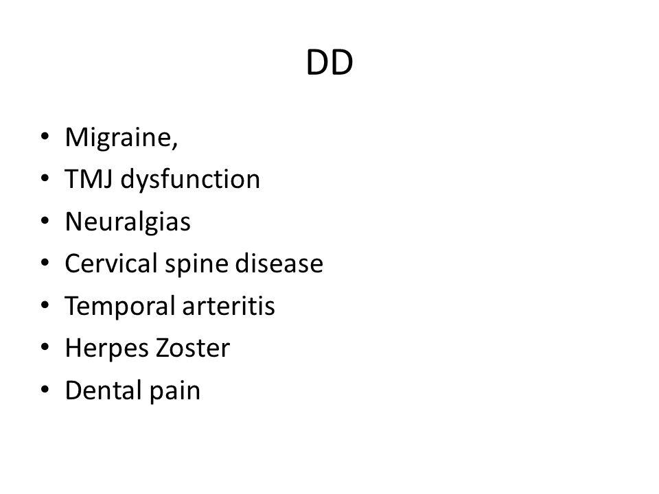 DD Migraine, TMJ dysfunction Neuralgias Cervical spine disease