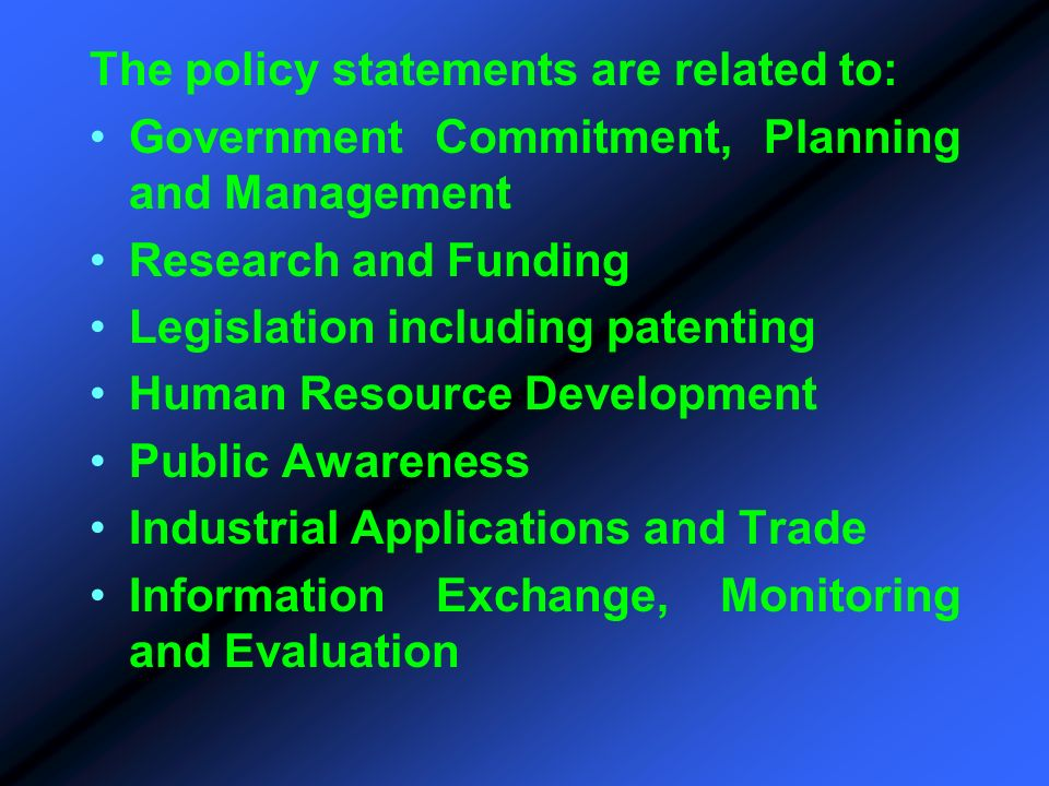 The policy statements are related to: