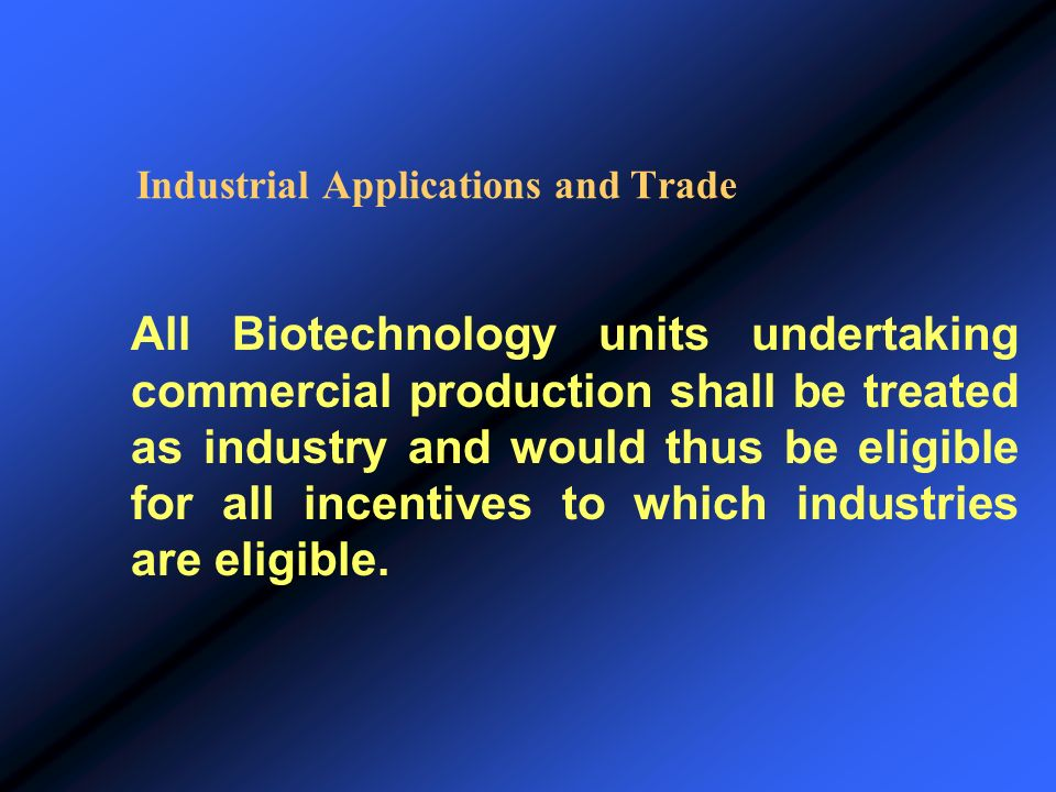 Industrial Applications and Trade