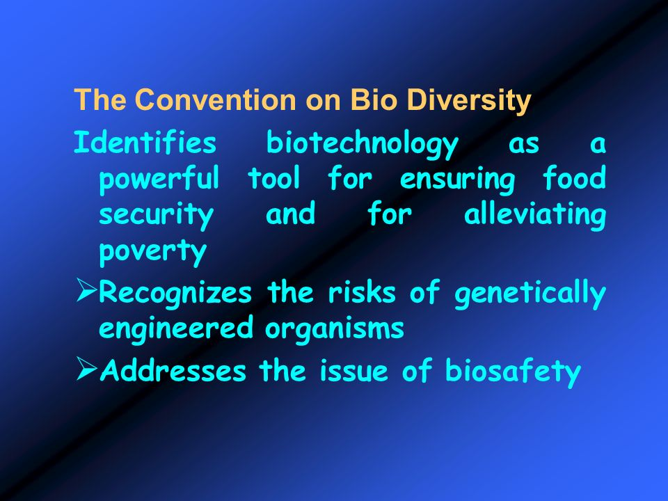 The Convention on Bio Diversity