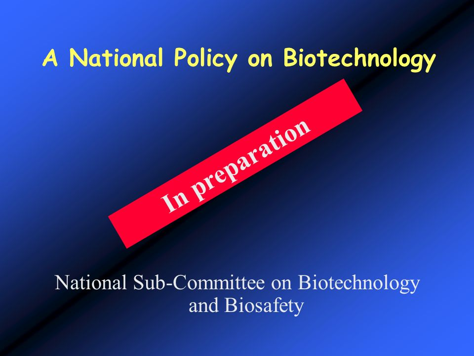 A National Policy on Biotechnology