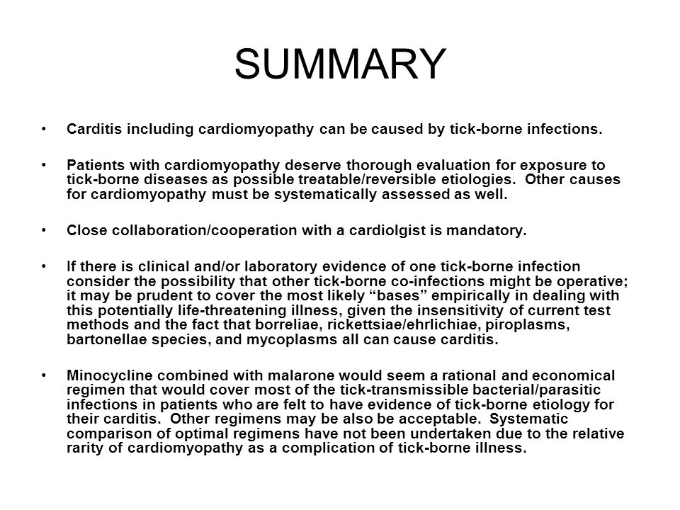 SUMMARY Carditis including cardiomyopathy can be caused by tick-borne infections.