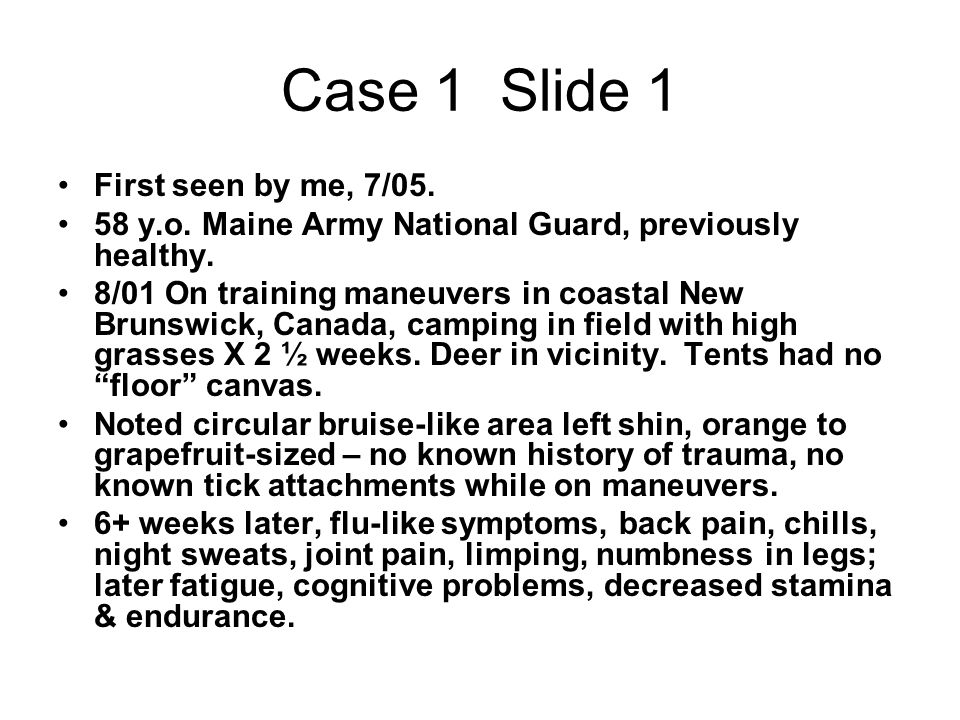 Case 1 Slide 1 First seen by me, 7/05.