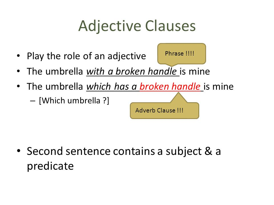 Adjective Clauses Second sentence contains a subject & a predicate