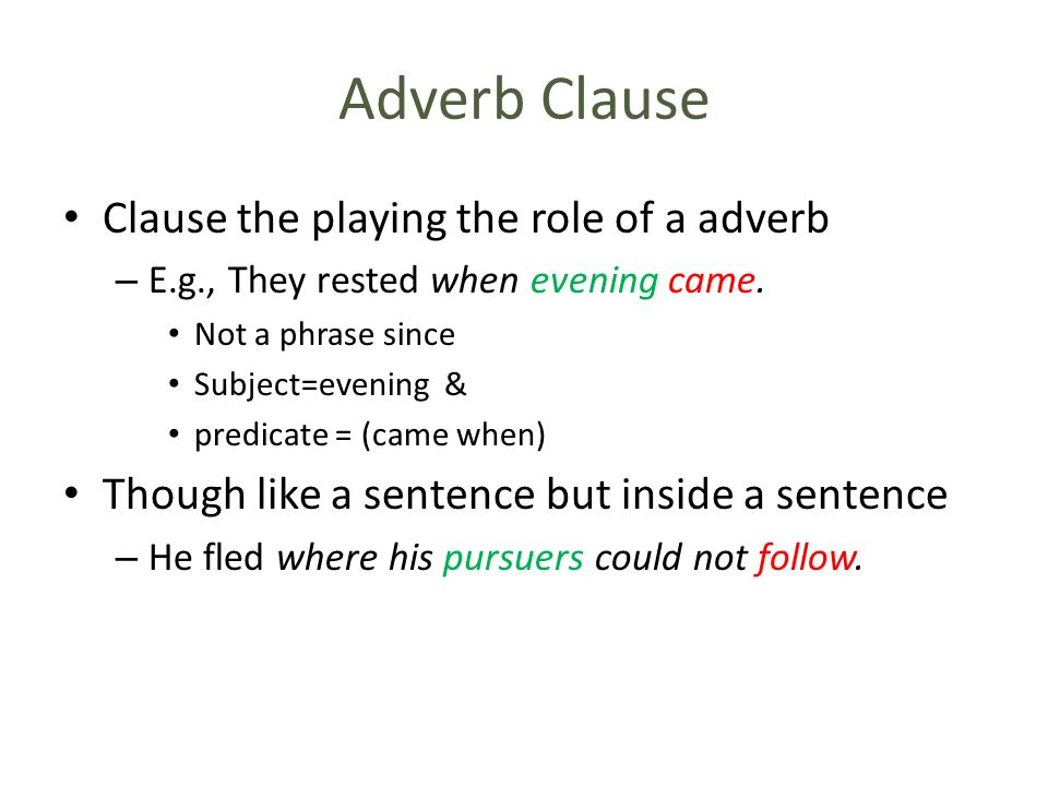Adverb Clause Clause the playing the role of a adverb