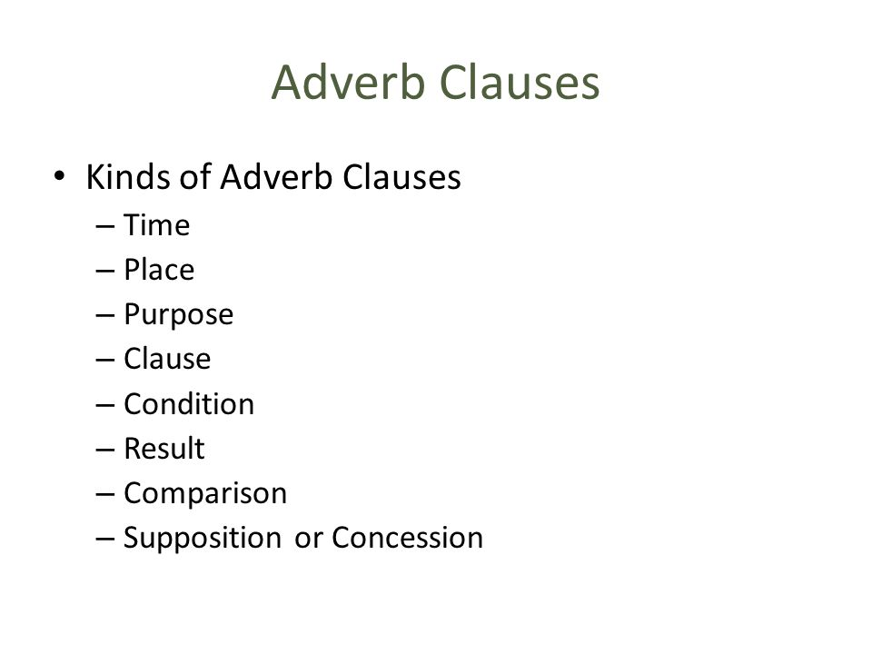 Adverb Clauses Kinds of Adverb Clauses Time Place Purpose Clause