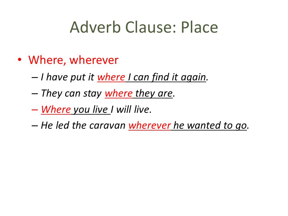 Adverb Clause: Place Where, wherever
