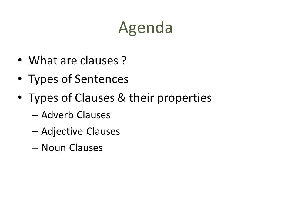 Agenda What are clauses Types of Sentences