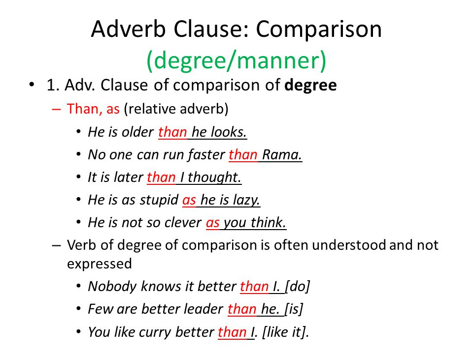 Adverb Clause: Comparison (degree/manner)