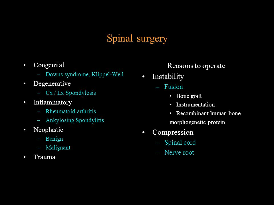 Spinal surgery Reasons to operate Instability Compression Congenital