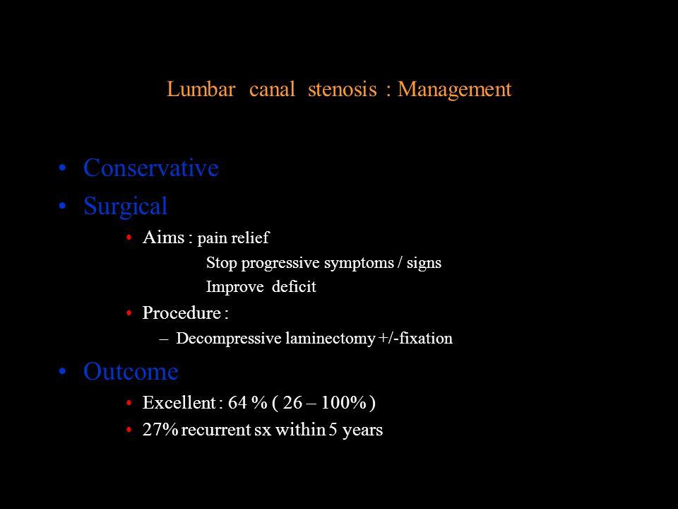 Lumbar canal stenosis : Management