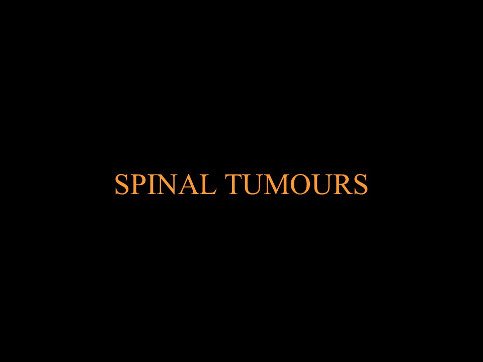 SPINAL TUMOURS