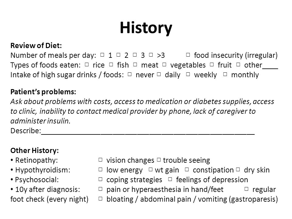 History Review of Diet: Number of meals per day: □ 1 □ 2 □ 3 □ >3 □ food insecurity (irregular)