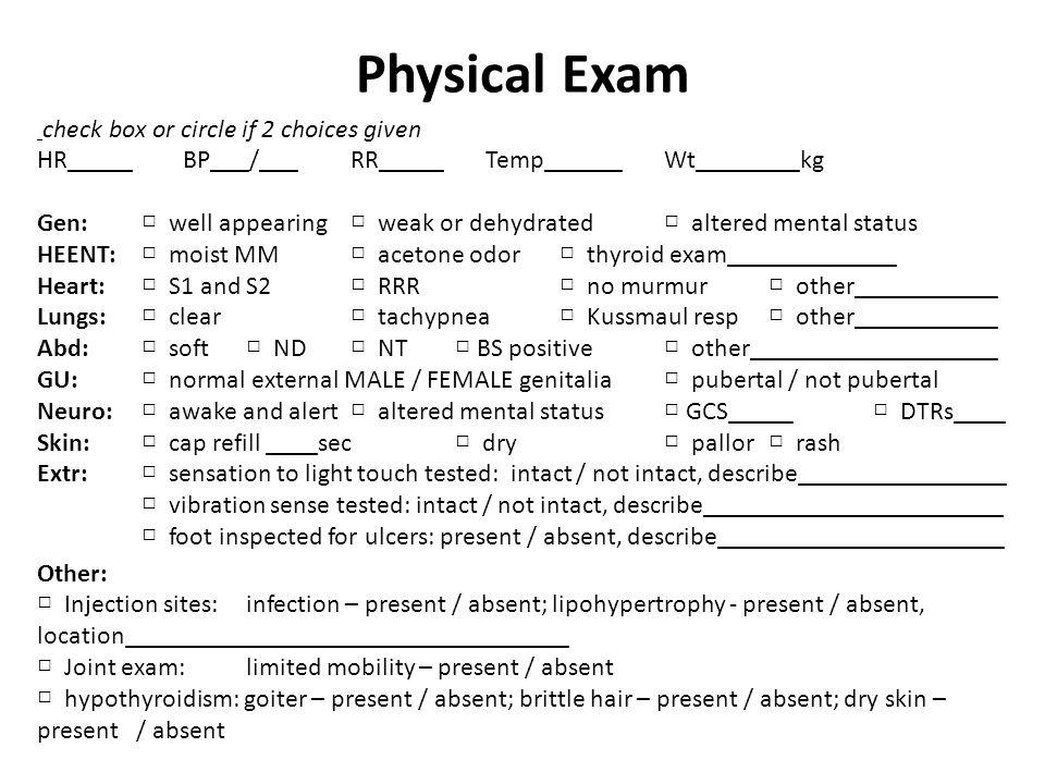 Physical Exam check box or circle if 2 choices given