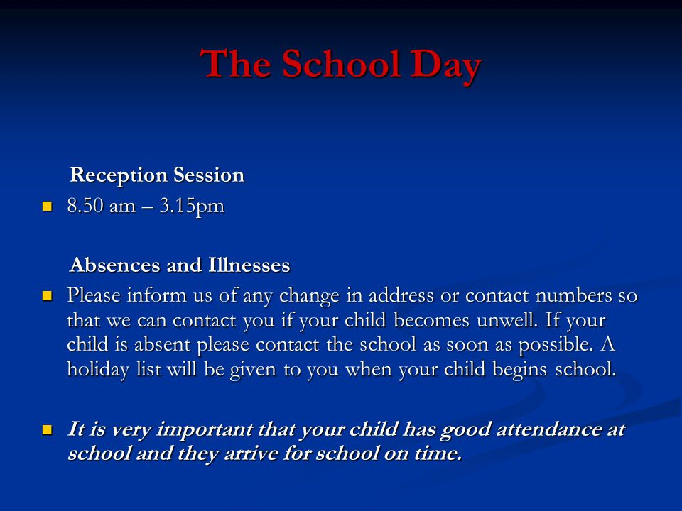 The School Day Reception Session 8.50 am – 3.15pm