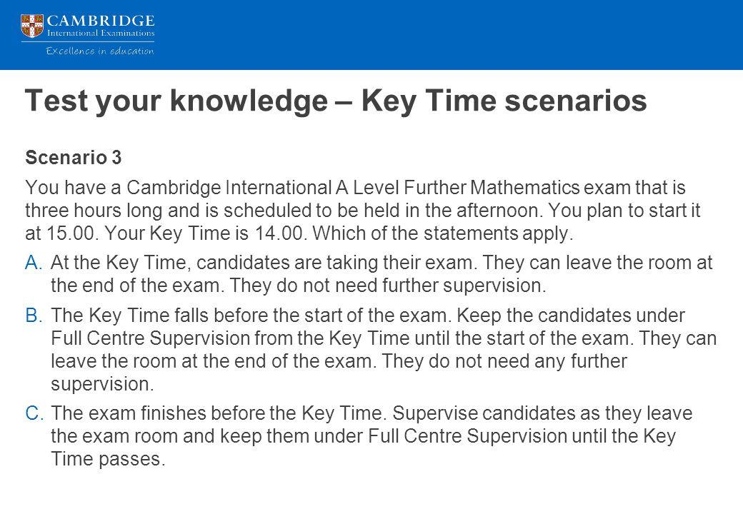 Test your knowledge – Key Time scenarios