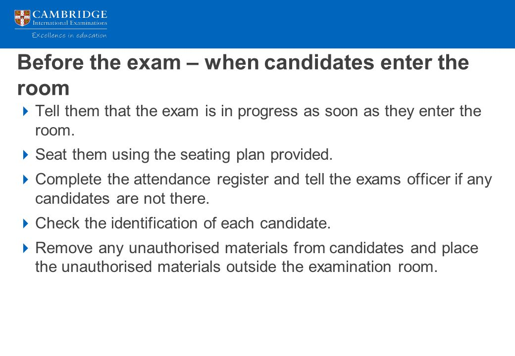 Before the exam – when candidates enter the room